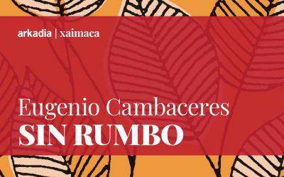 «Sin rumbo» di Eugenio Cambaceres