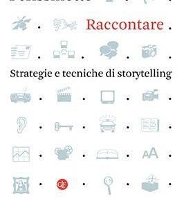Raccontare. Strategie e tecniche di storytelling di Alessandro Perissinotto